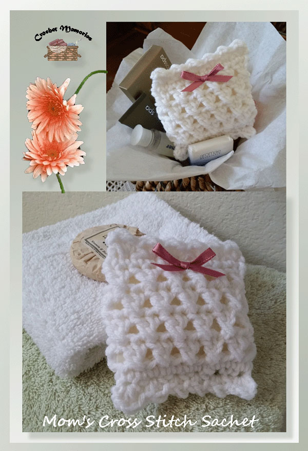 www.crochetmemories.com/blog - Free pattern for a cross stitch sachet